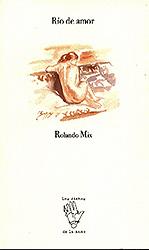 """""""Río de Amor"""", de Rolando Mix"""