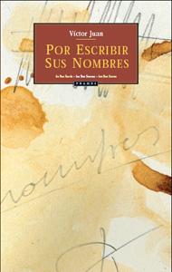 Por escribir sus nombres, de Víctor Juan